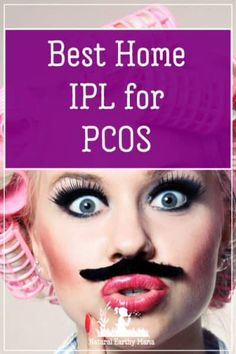 One of the the worst things about PCOS is the facial hair. No woman should feel like she could give Santa a run for his money in the beard growing arena. Permanent hair removal options are few and far between, with laser and IPL (Intense Pulsed Light) are the best options for removing facial hair. #naturalearthymama