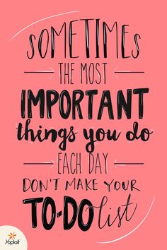 Daily Inspirational Quote: Sometimes the most important things you do each day don't make your to-do list. - Yoplait