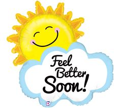 Feel Better Soon Sunshine-Pkg foil balloon, by Betallic Get Well Soon Images, Get Well Soon Funny, Get Well Soon Messages, Get Well Soon Quotes, Get Well Wishes, Get Well Cards, Well Images, Get Well Prayers, Get Well Balloons
