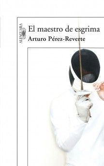 El maestro de esgrima - Arturo Perez-Reverte