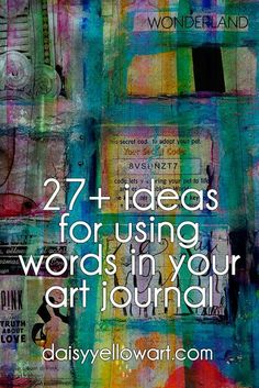 If you want to indulge in your love of words and incorporate words in your art journal pages, {any text, legible or not} you'll need to find space for those words - make space in advance - cover up another element with those words - use collage elements that already have words - so m
