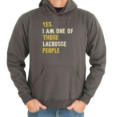 Yes I Am One Of Those Lacrosse People Hoodie