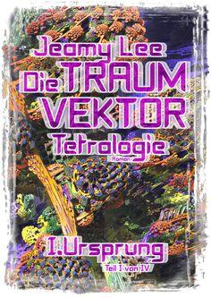 Seite 99 - Lies die 99. Seite in Die Traumvektor Tetralogie – I. Ursprung Science Fiction, Kindle, Roman, Ebooks, Kobo, Php, Vectors, Extinct, Universe