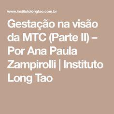 Gestação na visão da MTC (Parte II) – Por Ana Paula Zampirolli | Instituto Long Tao