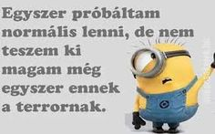 "Képtalálat a következőre: ""minions idézetek"" Motivational Quotes, Funny Quotes, Inspirational Quotes, Geek Humor, Minions Quotes, Funny Pins, Words Quotes, Quotations, Haha"