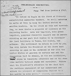 The deciphered Zimmerman telegram | In January of 1917, British cryptographers deciphered a telegram from German Foreign Minister Arthur Zimmermann to the German Minister to Mexico, von Eckhardt, offering United States territory to Mexico in return for joining the German cause. This message helped draw the United States into the war and thus changed the course of history.