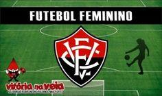 Vitória na Veia! Futebol Feminino: Com título inédito em disputa, Vitória encara o Juventude no Barradão - Vitória na Veia!