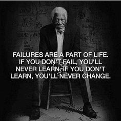 If you never #fail you'll never #learn. I learned it's okay to fail. It's these mistakes and failures that will make you stronger and a better person...