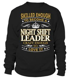 Night Shift Leader  What I Do  Job Shirts    Campaign