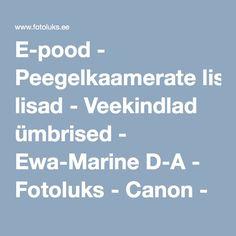 E-pood - Peegelkaamerate lisad - Veekindlad ümbrised - Ewa-Marine D-A - Fotoluks - Canon - Nikon - Leica - Sigma - fotode ilmutamine - fotostuudiod