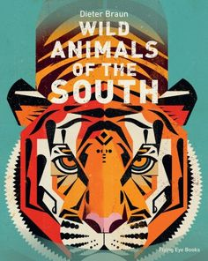 (Nobrow-Flying Eye Books) German illustrator Dieter Braun offers up another scientifically accurate and gorgeously illustrated volume of wild animals, this time from the southern hemisphere.
