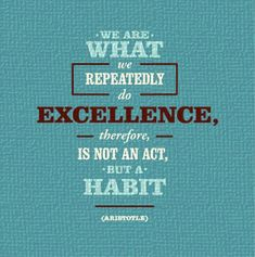 Excellence and habit quote #quotes #truth