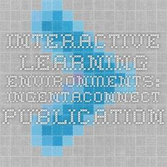 Interactive Learning Environments: ingentaconnect Publication
