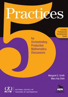 NCTM'S Best Selling Book!  Learn the 5 practices for facilitating effective inquiry-oriented classrooms.