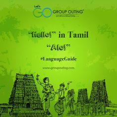 """Hello!"" in Tamil #GroupOuting #GoGroupOuting"