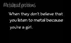 Metalhead Problem. #heavy #metal #girl