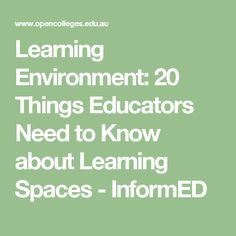 Learning Environment: 20 Things Educators Need to Know about Learning Spaces - InformED