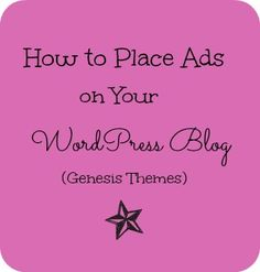 How to Place Ads on Your WordPress Site {Genesis Themes} - Blogging with Simply Stacie