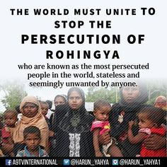 """The world must #unite to stop the persecution of Rohingya who are known as the most persecuted people in the world, stateless and seemingly unwanted by anyone. #tven.a9.com.tr #islam #God #quran #Muslim #books #adnanoktar #istanbul #islamicquote #quoteoftheday #quote #love #Turkey #art #artistic #fashion #music #luxury #travel #nature #photoshoot #photooftheday #london #newyork #holywood #mattdilon #friendship #christian #jews"" by @harunyahya_a9. #capture #pictures #pic #exposure #photos…"
