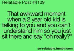 YEEEES!!!!!! XD Always, it's so awkward...