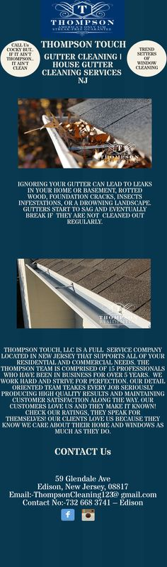 Ignoring your gutter can lead to leaks in your home or basement, rotted wood, foundation cracks, insect infestations, or a drowning landscape. Thompson Touch provides gutter cleaning service in new jersey, rockaway nj, our technicians provides best house gutter cleaning services in nj. Visit us