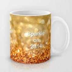 Sparkle on 2014 Mug by Lisa Argyropoulos - $15.00