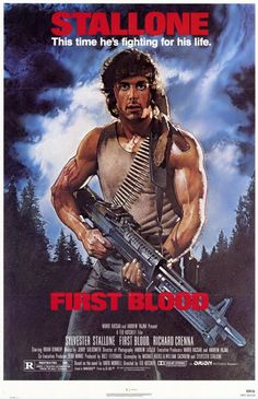 First Blood (1982)  -Stallone Vs. the backwoods PD of a small Oregon town. Who's gonna win?