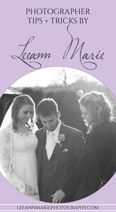 photographer tips tricks articles how to by Leeann Marie, Wedding Photographers