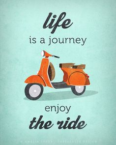 Quote poster print, Vespa scooter print, bike poster, retro print, quote wall decor. Life is journey enjoy the ride. Latte Design. UK