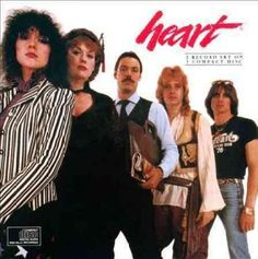 Heart includes: Nancy Wilson (vocals, acoustic & electric guitars); Ann Wilson (vocals); Mark Andes (bass); Denny Carmassi (drums); Roger Fisher, Michael Fisher, Steve Fossen, Howard Leese, Mike Deros