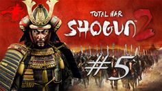 Shogun 2 Total war ITA #5 I Miyoshi ci attaccano