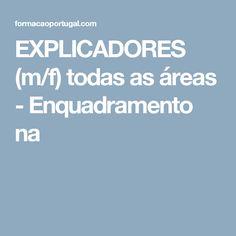 EXPLICADORES (m/f) todas as áreas - Enquadramento na