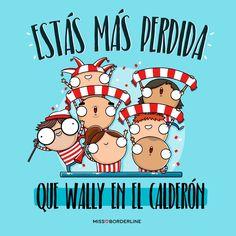 Estás más perdida que Wally en el Calderón! #wally #chistosas #imagenes #frases #chistes #humor #graciosas