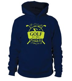 """# golf so i don't choke .  Special Offer, not available anywhere else!      Available in a variety of styles and colors      Buy yours now before it is too late!      Secured payment via Visa / Mastercard / Amex / PayPal / iDeal      How to place an order            Choose the model from the drop-down menu      Click on """"Buy it now""""      Choose the size and the quantity      Add your delivery address and bank details      And that's it!      Tag:golf shirts sale,golf polo shirts sale,golf…"""