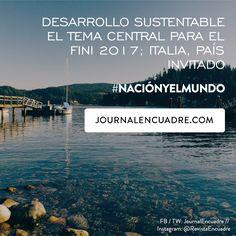 Revista Encuadre » Desarrollo sustentable el tema central para el FINI 2017; Italia, país invitado