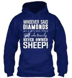 Whoever Said Diamonds Are A Girls Best Friend Obviously Never Owned Sheep! Oxford Navy Sweatshirt Front