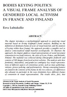 Luhtakailio, E. 2013. Bodies keying politics: A visual frame analysis of gendered local activism in France and Finland. In Advances in the visual analysis of social movements. N. Doerr, A. Mattoni & S. Teune, Eds. Bingley: Emerald Group Publishing:27-54.  The analysis asks how femininity, masculinity, and gender/sex ambiguity determine the visual representations of contentious action,  such as art activism, mass gatherings, violence, protest policing, and performativity.