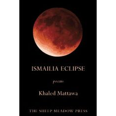 Ismailia Eclipse: Poems by Khaled Mattawa