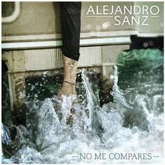 No Me Compares - Alejandro Sanz