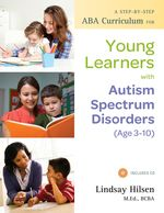 A Step-by-Step ABA Curriculum for Young Learners with Autism Spectrum Disorders-National Autism Resources