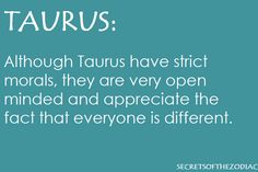 the paradox of #Taurus ,we are open minded to a great extent but if you cross a certain line we judge you harshly.