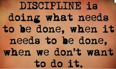 I like this definition and even more, like this explains the way I practice self discipline.