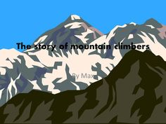 The Story of Mountain Climbers - Max | Children's Fiction...: The Story of Mountain Climbers - Max | Children's Fiction… #ChildrensFiction