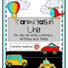 This 123 page unit has a large selection of Literacy, Writing, and Math activities to support any transportation theme. All activities in this pack...