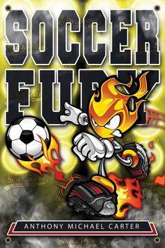 Soccer Fury; Soccer Fever; Soccer Motivation; Personalized Soccer Banner; Soccer Poster; Fireballs.