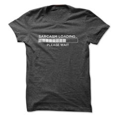 Sarcasm Loading Please Wait T-Shirts, Hoodies. Get It Now ==>…