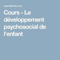 Cours - Le développement psychosocial de l'enfant Adoption, Childhood, Foster Care Adoption