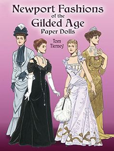 Newport Fashions of the Gilded Age Paper Dolls (Dover Victorian Paper Dolls) by Tom Tierney http://www.amazon.com/dp/048644449X/ref=cm_sw_r_pi_dp_zkeowb12K9CYP