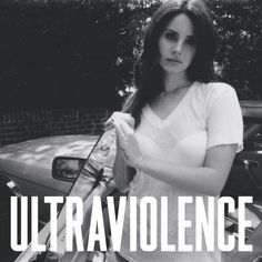 lana del rey ultraviolence shades way to the top - Google Search
