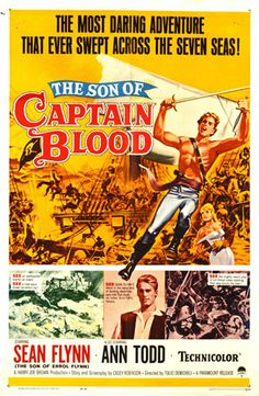 The Son of Captain Blood Errol Flynn's son Sean stars in this swash- buckling sequel to the original Captain Blood about a brave and handsome young pirate. Sean Flynn, Movie Poster Size, Old Movie Posters, Film Posters, Old Movies, Vintage Movies, Captain Blood, Errol Flynn, Adventure Movies